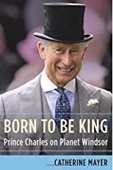 Born to Be King Catherine Mayer