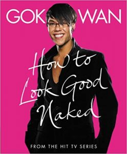 How to Look Good Naked: The Complete Style Guide Gok Wan