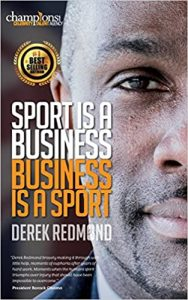 • Sports is a Business, Business is a Sport
